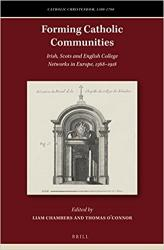 Forming Catholic Communities: Irish, Scots and English college networks in Europe, 1568-1918